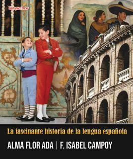 La fascinate historia de la lengua española