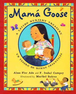 Mamá Goose: A Latino Nursery Treasury