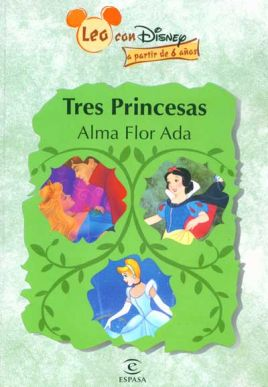 Tres princesas: Blancanieves. Cenicienta. La bella durmiente.